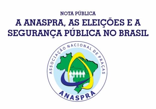 A Anaspra, as eleições e a segurança pública no Brasil