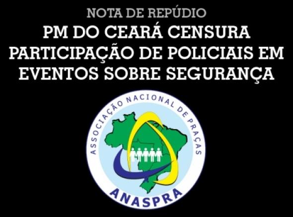 NOTA DE REPÚDIO - PM do Ceará censura participação de policiais em eventos sobre segurança
