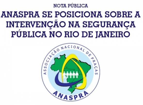Anaspra se posiciona sobre a intervenção na Segurança Pública no RJ